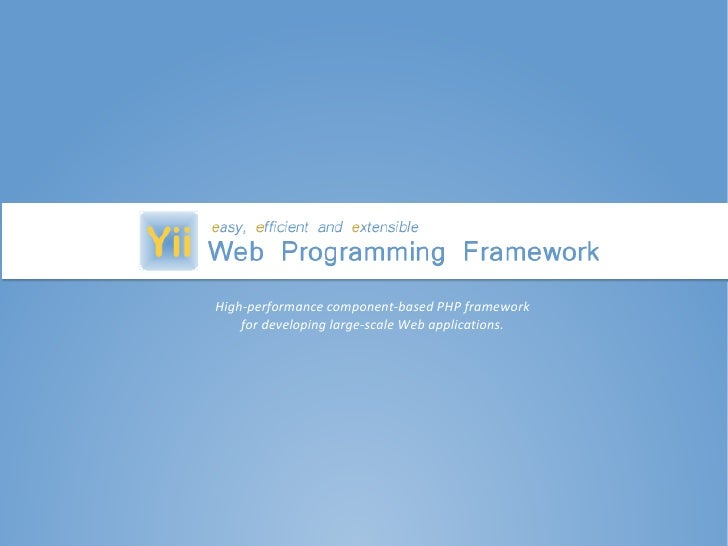 High-performance component-based PHP framework     for developing large-scale Web applications.