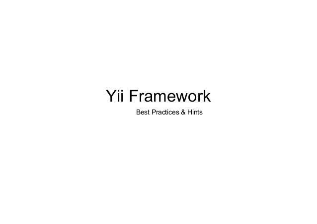 Yii Framework Best Practices & Hints