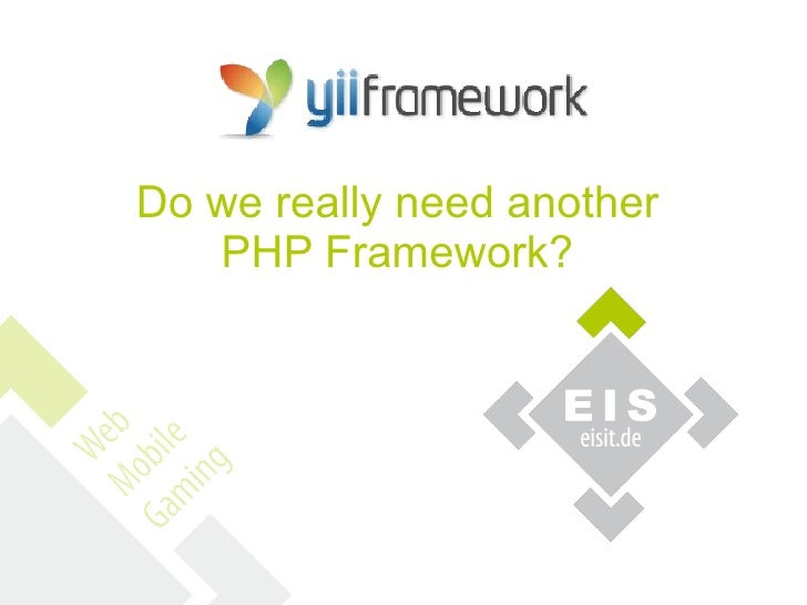 Yii Framework - Do we really need another php framework?