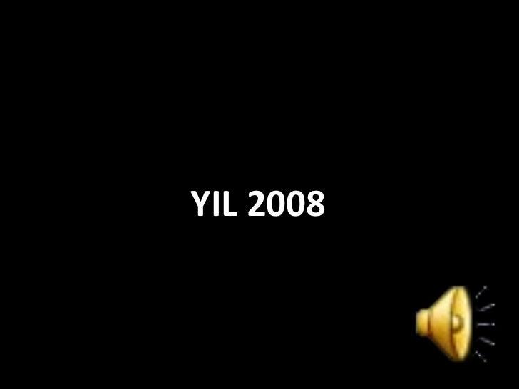 YIL 2008