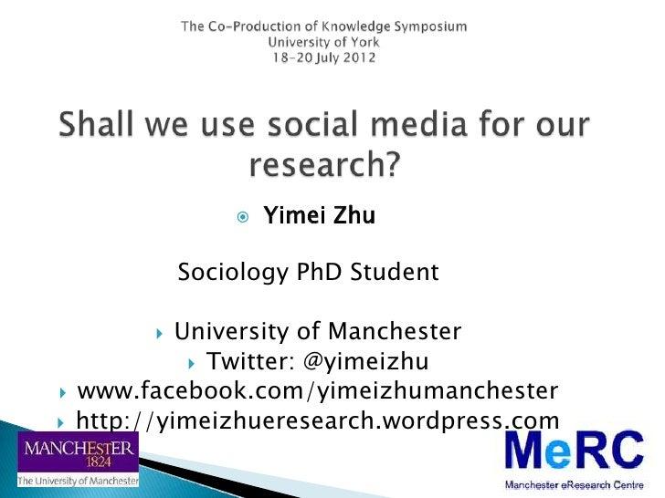    Yimei Zhu              Sociology PhD Student            University of Manchester               Twitter: @yimeizhu  ...