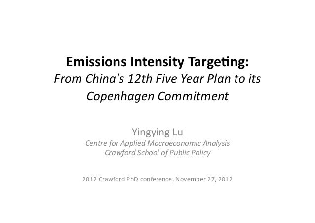 Emissions  Intensity  Targe0ng:   From  China's  12th  Five  Year  Plan  to  its   Copenhagen  Com...