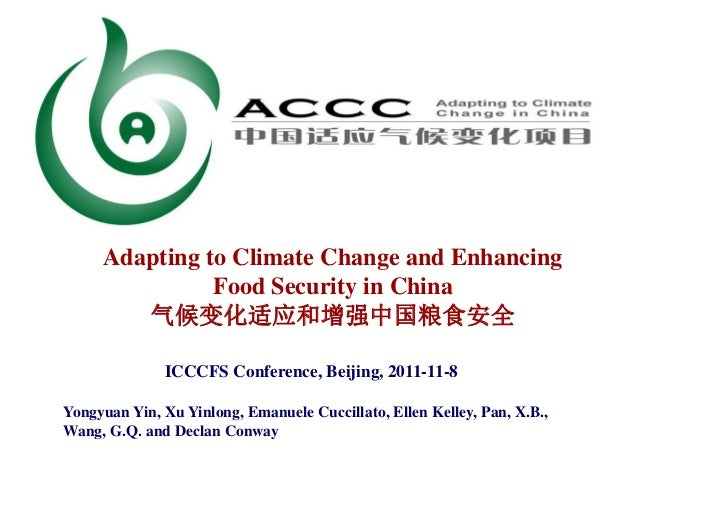 Adapting to Climate Change and Enhancing               Food Security in China        气候变化适应和增强中国粮食安全              ICCCFS C...