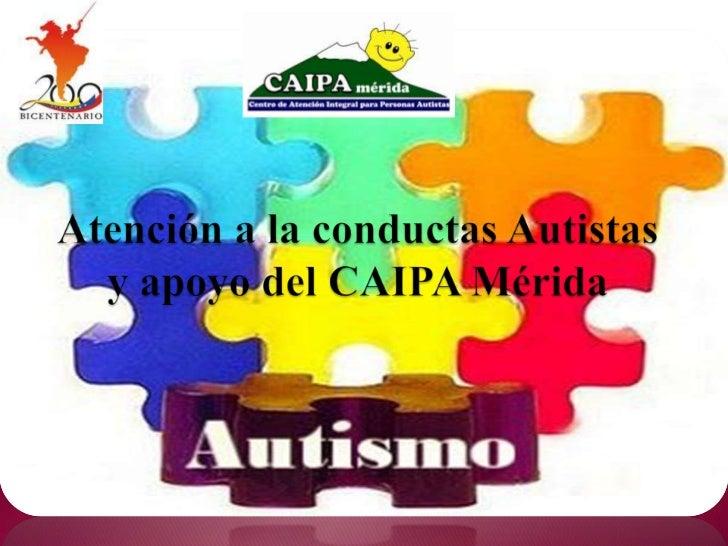 Atención a la conductas Autistas y apoyo del CAIPA Mérida<br />