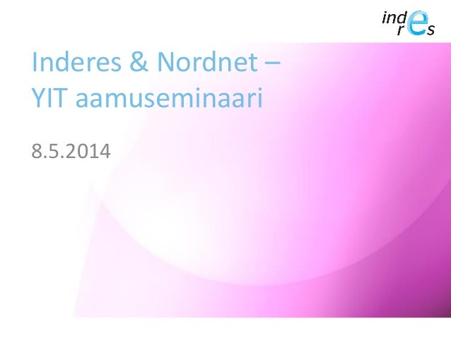 Inderes & Nordnet – YIT aamuseminaari 8.5.2014