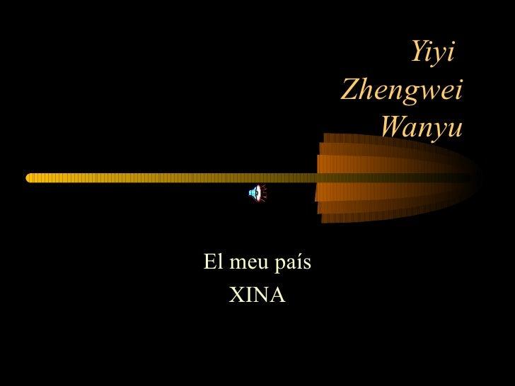 Yiyi  Zhengwei  Wanyu  El meu país XINA
