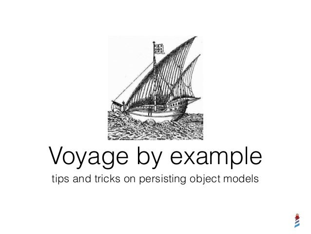 Voyage by example  tips and tricks on persisting object models