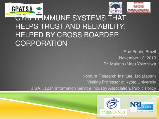 [GPATS 2013]  Makoto (Mac) Yokozawa - Cyber Immune Systems That Helps Trust and Reliability, Helped By Cross Boarder Corporation