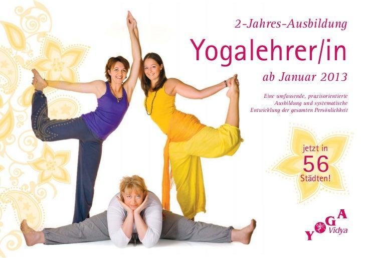 2-Jahres-AusbildungYogalehrer/in         ab Januar 2013          Eine umfassende, praxisorientierte              Ausbildun...