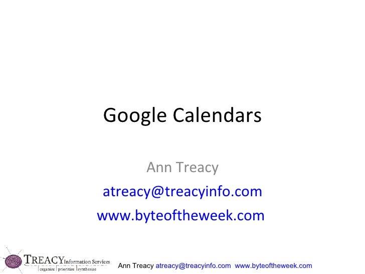 Google Calendars Ann Treacy [email_address] www.byteoftheweek.com
