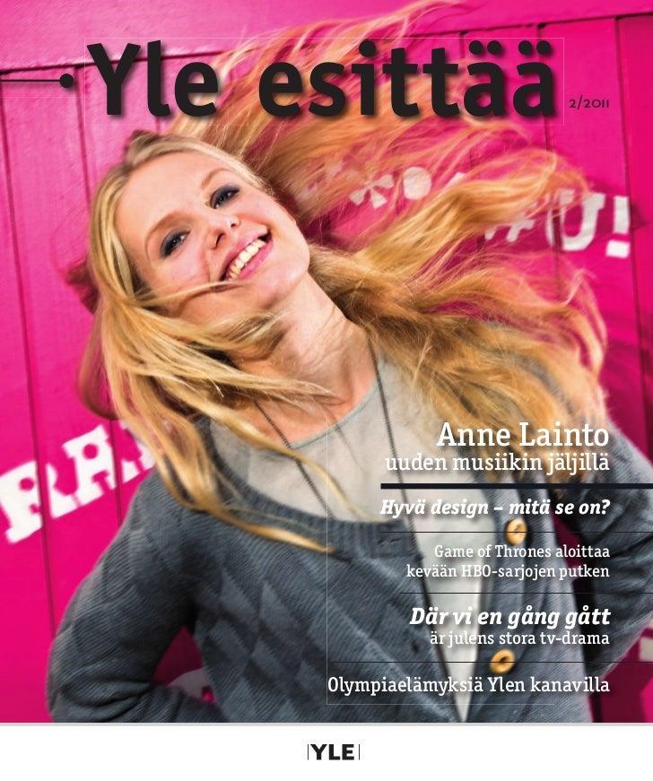 Yle esittää                       2/2011                 Anne Lainto           uuden musiikin jäljillä          Hyvä desig...