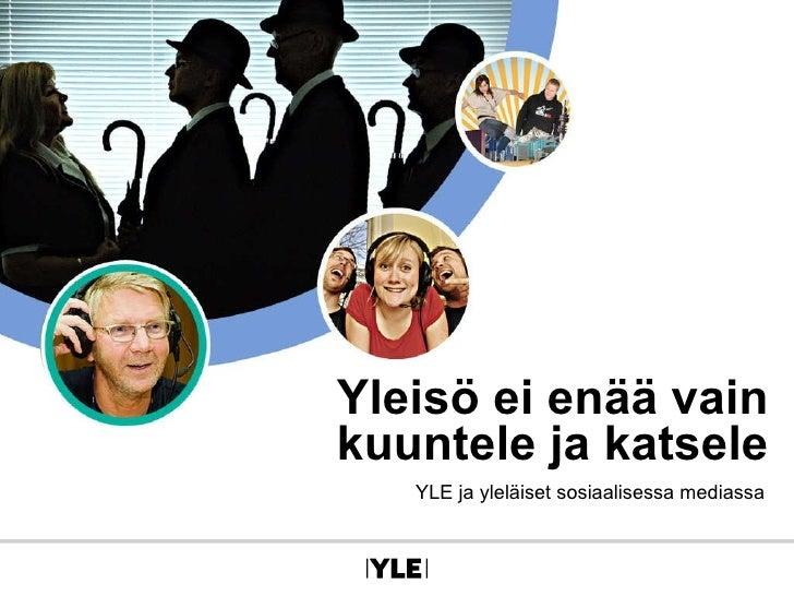 Yleisö ei enää vain kuuntele ja katsele YLE ja yleläiset sosiaalisessa mediassa