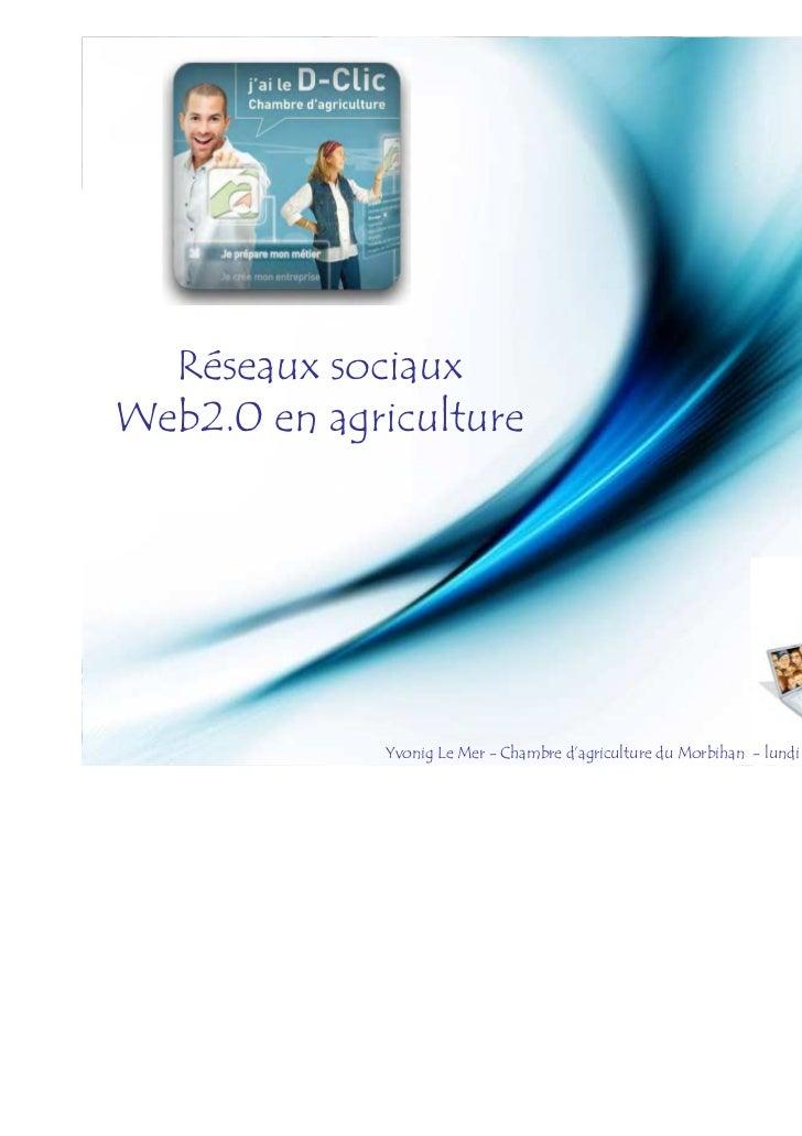 Intervention internet Réseaux sociaux en agriculture - Chambre d'agriculture de Bretagne déc 2011