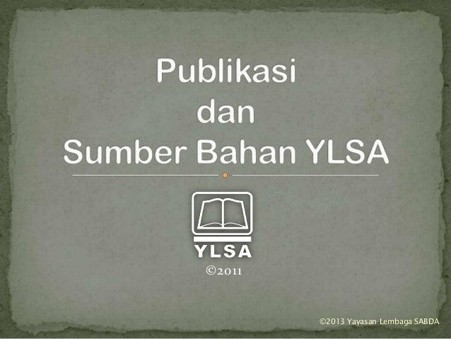 Publikasi dan Sumber Bahan YLSA