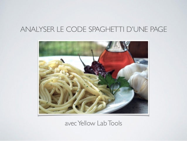 ANALYSER LE CODE SPAGHETTI D'UNE PAGE avecYellow LabTools
