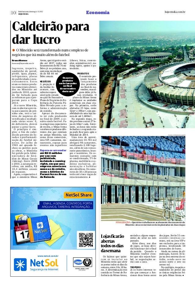 BrunoMoreno bmoreno@hojeemdia.com.br Ingresso, tropeiro, sanduíche de pernil, picolé, água, pipoca, refrigerante, placas d...