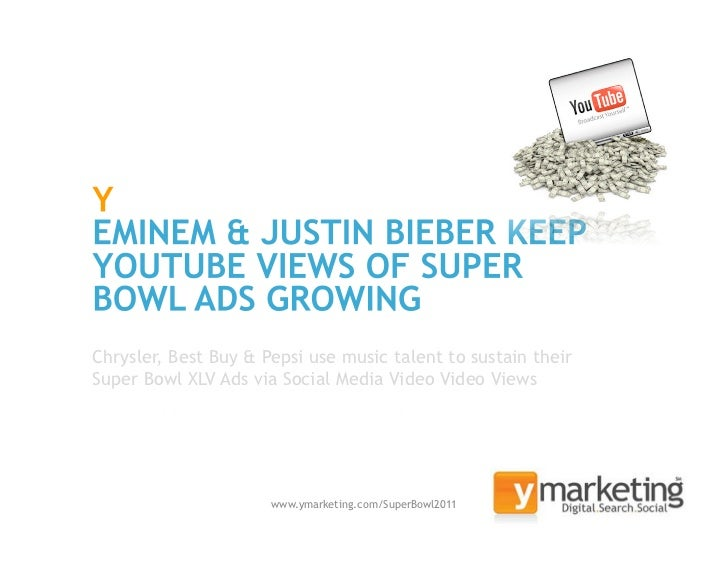 Chrysler, Best Buy & Pepsi use music talent to sustain theirSuper Bowl XLV Ads via Social Media Video Video Views         ...