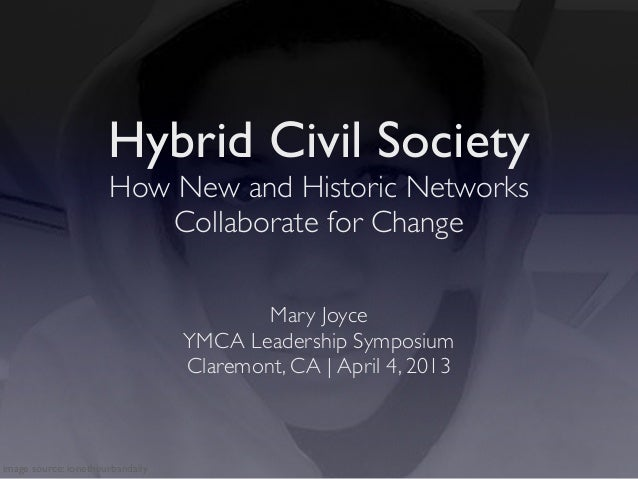 Hybrid Civil Society                      How New and Historic Networks                         Collaborate for Change    ...