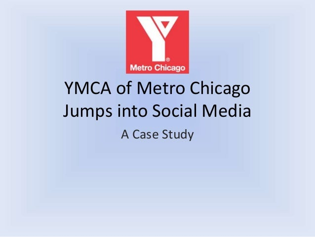 YMCA of Metro Chicago Jumps into Social Media A Case Study