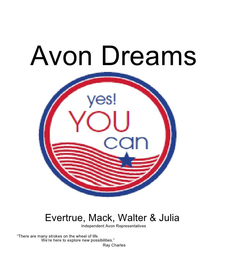 """Avon Dreams <ul><li>Evertrue, Mack, Walter & Julia  </li></ul><ul><li>Independent Avon Representatives </li></ul><ul><li>""""..."""