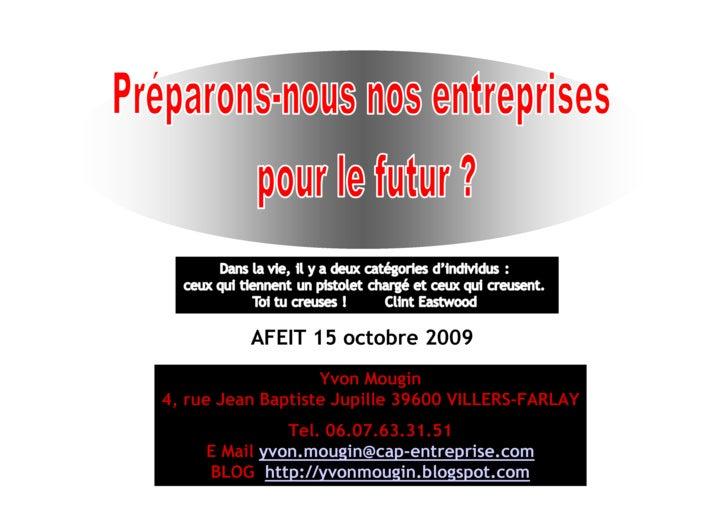 AFEIT 15 octobre 2009                    Yvon Mougin 4, rue Jean Baptiste Jupille 39600 VILLERS-FARLAY                Tel....