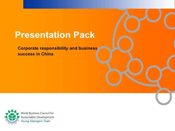 Presentation Pack Corporate responsibility and business success in China
