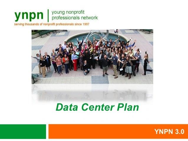 Data Center Plan                   YNPN 3.0