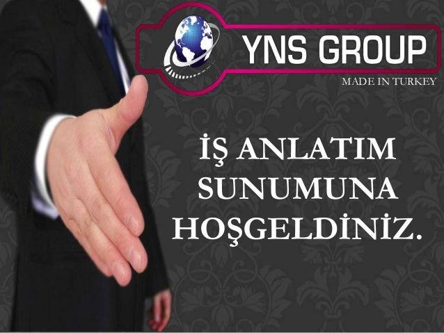 MADE IN TURKEY Ġġ ANLATIM SUNUMUNAHOġGELDĠNĠZ.