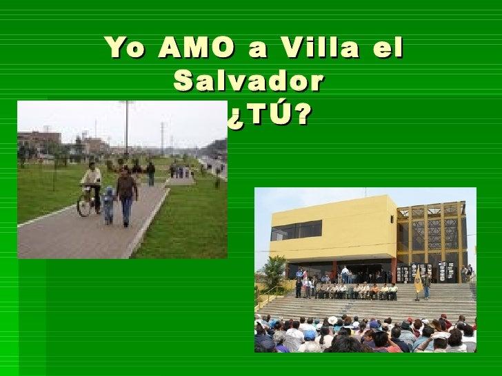 Yo AMO a Villa el Salvador  y ¿TÚ?