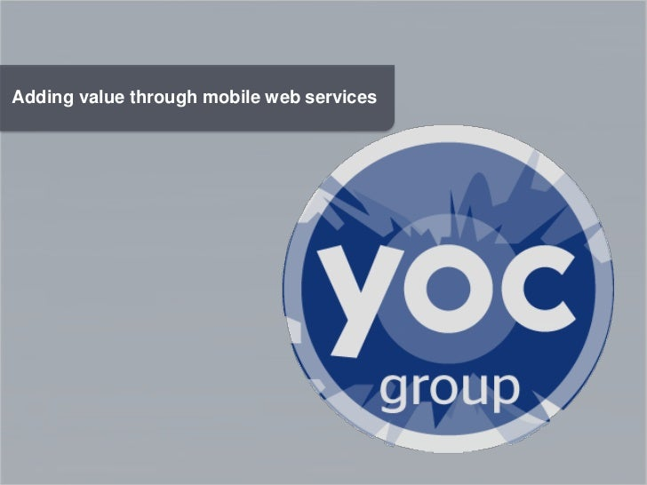 Adding value through mobile web services