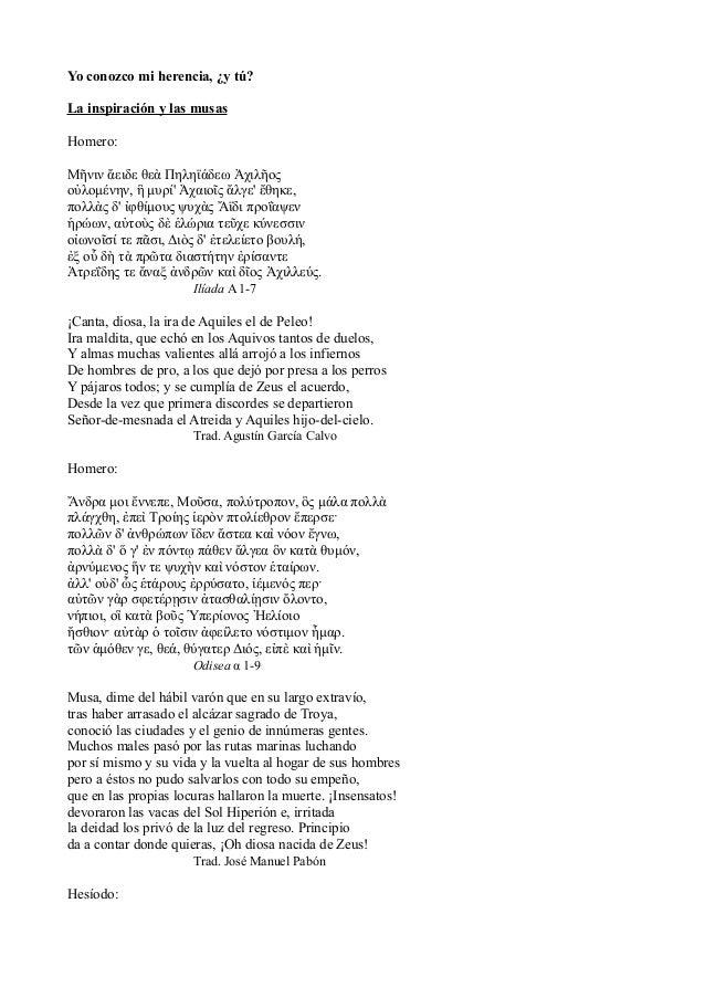 Yo conozco mi herencia, ¿y tú?La inspiración y las musasHomero:Μῆνιν ἄειδε θεὰ Πηληϊάδεω Ἀχιλῆοςοὐλομένην, ἣ μυρί Ἀχαιοῖς ...