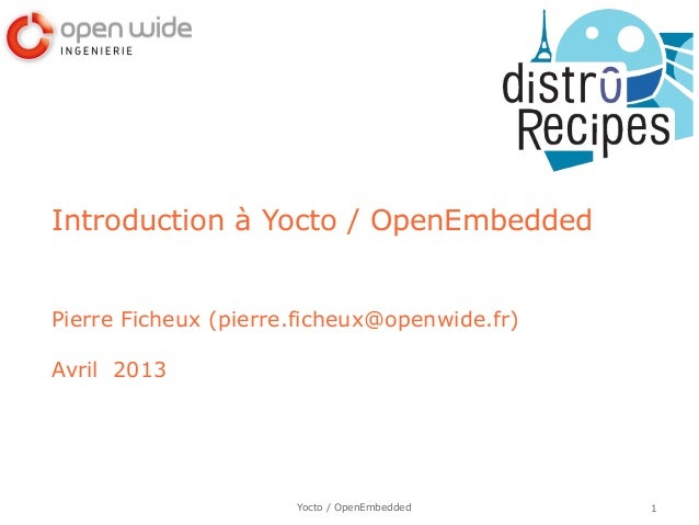 Distro Recipes 2013 : Yocto / OpenEmbedded