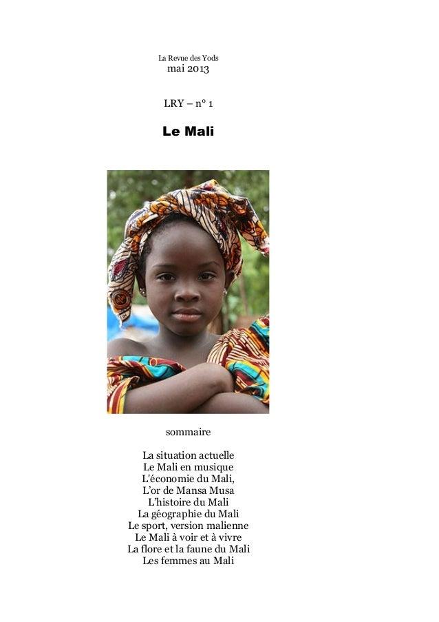 La Revue des Yodsmai 2013LRY – n° 1Le MalisommaireLa situation actuelleLe Mali en musiqueLéconomie du Mali,L'or de Mansa M...