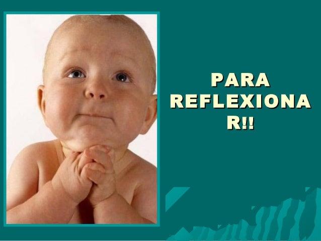 PARAPARA REFLEXIONAREFLEXIONA RR!!!!