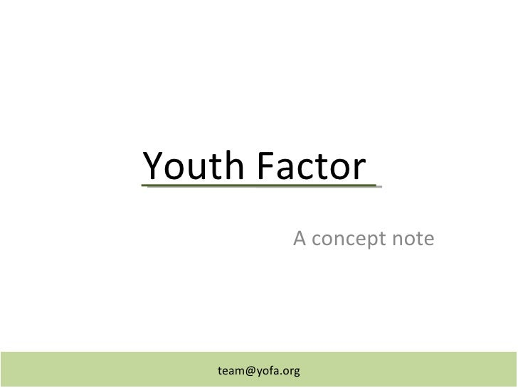 Youth Factor A concept note [email_address]