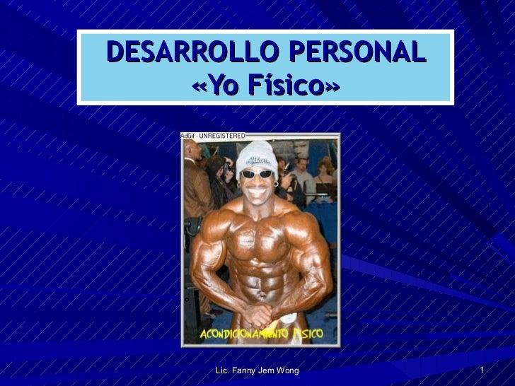 PRESENTACIÓN DE SÍ MISMO: YO FÍSICO –DESARROLLO PERSONAL POR FANNY JEM WONG