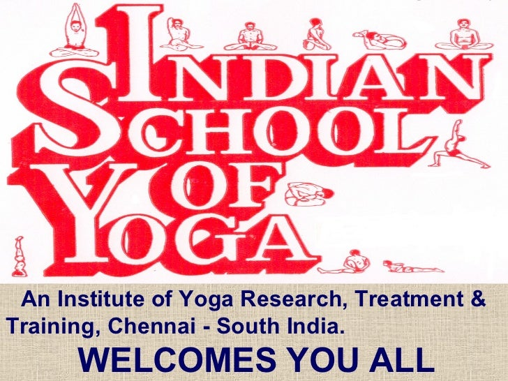An Institute of Yoga Research, Treatment &Training, Chennai - South India.      WELCOMES YOU ALL