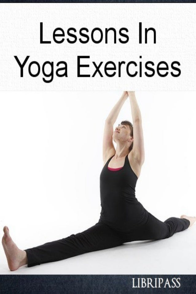 Lessons In Yoga Exercises 1 of 19