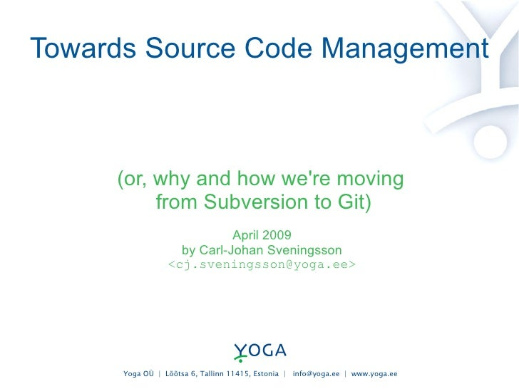 Towards Source Code Management (for Yoga.ee)