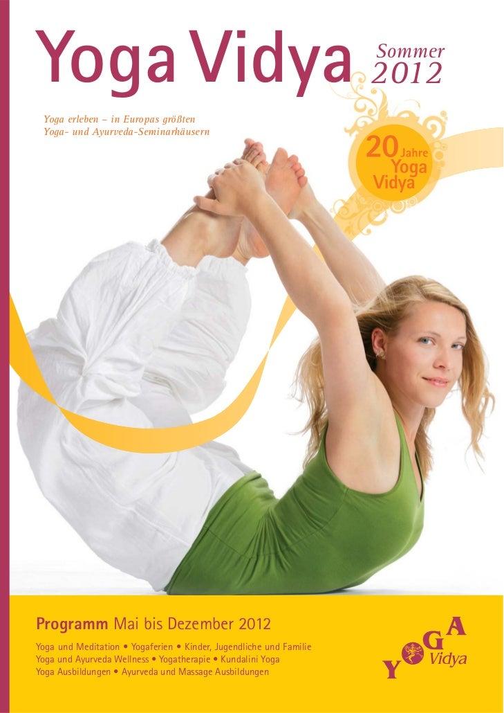 Yoga Vidya 2012                                                      Sommer Yoga erleben – in Europas größten Yoga- und Ay...