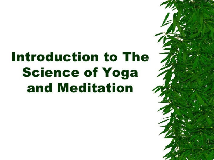 Introduction to The   Science of Yoga   and Meditation