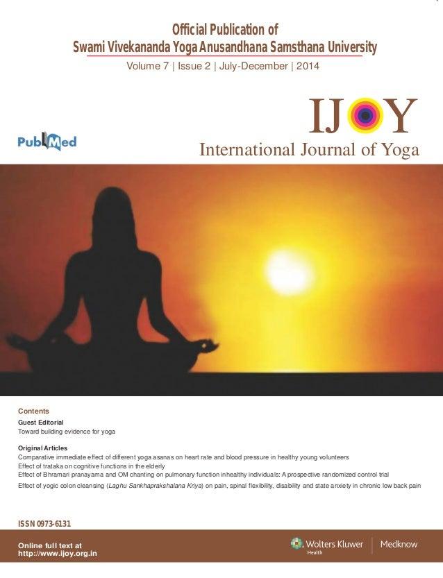 Volume 7   Issue 2   July-December   2014 Official Publication of Swami Vivekananda Yoga Anusandhana Samsthana University ...