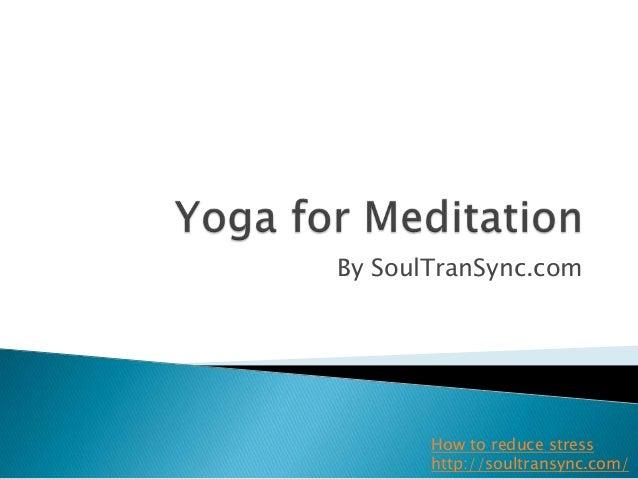 Yoga for meditation