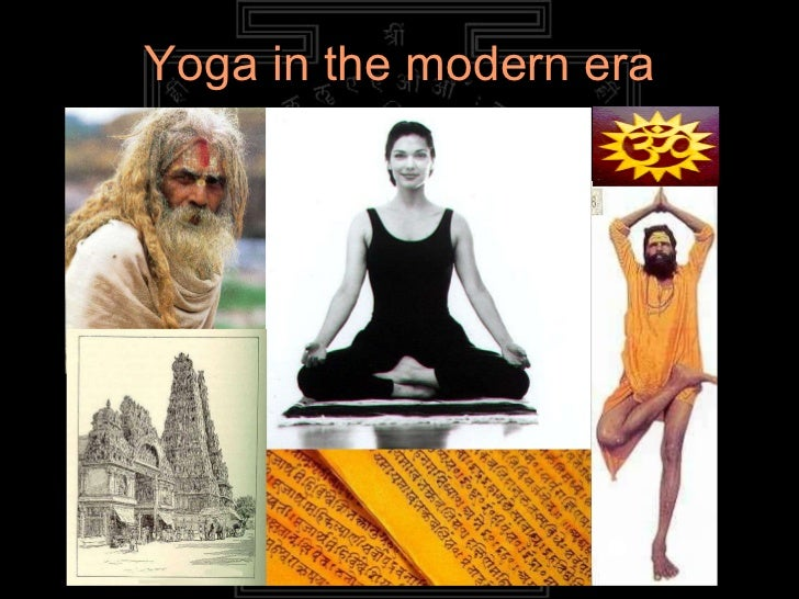 Atma yoga teacher training - Yoga in the modern era