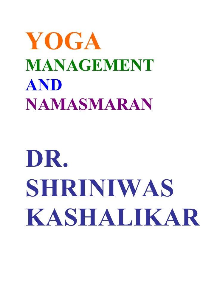 Yoga, Management And Namasmaran Dr. Shriniwas J. Kashalikar
