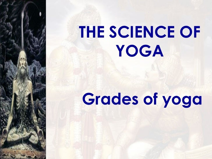 THE SCIENCE OF YOGA Grades of yoga