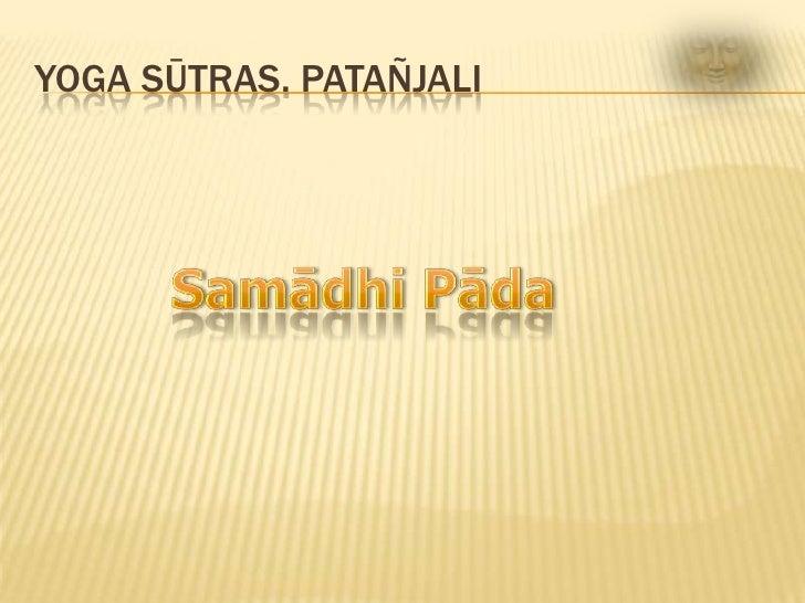 Yoga Sūtras. Patañjali<br />Samādhi Pāda<br />