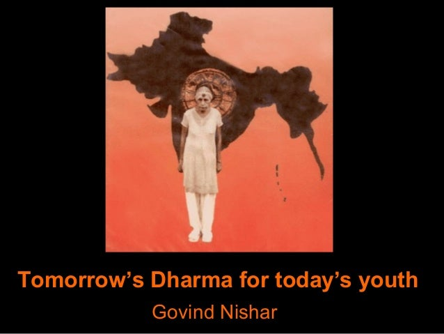 Tomorrow's Dharma for today's youth Govind Nishar
