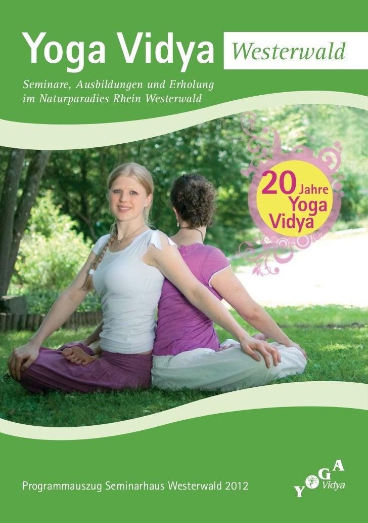 Yoga Vidya                            WesterwaldSeminare, Ausbildungen und Erholungim Naturparadies Rhein WesterwaldProgra...