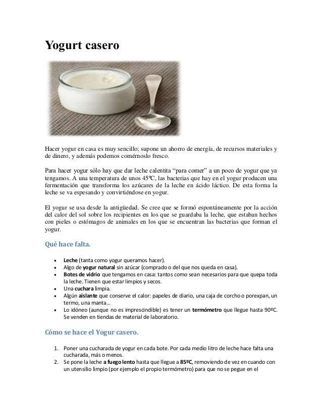 Yogurt casero Hacer yogur en casa es muy sencillo; supone un ahorro de energía, de recursos materiales y de dinero, y adem...